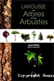 Larousse des arbres et des arbustes