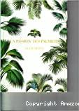 La passion des palmiers