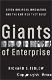 Giants of entreprise. Seven business innovators and the empires they built.