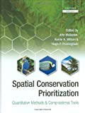 Spatial conservation prioritization : quantitative methods and computational tools.