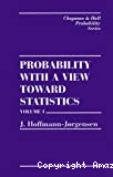 Probability with a View toward Statistics. I
