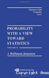 Probability with a View toward Statistics. II
