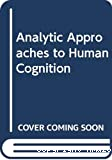 Analytic approches to human cognition