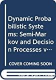 Dynamic Probabilistic Systems. 2, Semi-Markov and Decision Processes