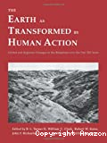The earth as transformed par human action :global and regional changes in the biosphere over the past 300 years