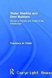 Water sheikhs & dam builders