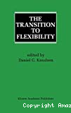 The transition to flexibility.