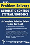 The automatic control systems / robotics problem solver. A complete solution guide to any textbook.
