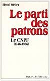 Le parti des patrons. Le CNPF (1946-1986).
