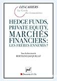 Hedge funds, private equity, marchés financiers : Les frères ennemis ?