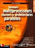 Serveurs multiprocesseurs clusters et architectures parallèles