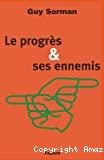 Le progrès et ses ennemis.