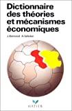 Dictionnaire des théories et mécanismes économiques