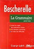 Bescherelle, la grammaire pour tous.