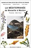 La Méditerranée de Marseille à Menton. Provence - Côte d'Azur