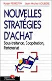 Nouvelles stratégies d'achat. Sous-traitance, coopération, partenariat ?