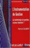 L'instrumentation de gestion. La technologie de gestion en science humaine ?