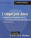 L'objet par java : initiation au langage (base)