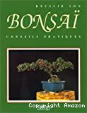 Réussir son bonsaï : conseils pratiques