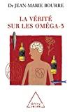 La vérité sur les oméga-3