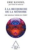 A la recherche de la mémoire. Une nouvelle théorie de l'esprit.