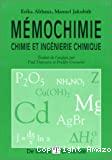 Mémochimie. Chimie et ingénierie chimique