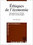 Ethiques de l'économie. Introduction à l'étude des idées économiques.