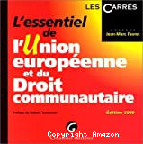 L'essentiel de l'Union européenne et du droit communautaire