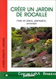 Créer un jardin de rocaille : mise en place, plantation, entretien