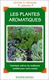 Les plantes aromatiques : comment cultiver les meilleures variétés pour votre cuisine