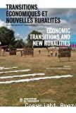 Transitions économiques et nouvelles ruralités : vers l'émergence de