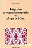 Intégration et coopération régionales en Afrique de l'Ouest.