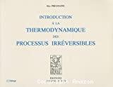 Introduction à la thermodynamique des processus irréversibles