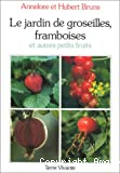 Le jardin de groseilles, framboises et autres petits fruits