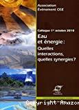 Eau et énergie: quelles interactions, quelles synergies? Actes du Colloque, vendredi 1er octobre 2010, Sophia Antipolis