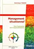 Management situationnel. Vers l'autonomie et la responsabilisation.
