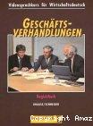 Videosprachkurs für wirtschaftsdeutsch. Geschäfts-verhandlungen. Begleit- und arbeitsbuch.