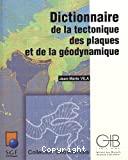 Dictionnaire de la tectonique des plaques et de la géodynamique / Jean-Marie Vila