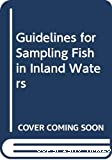 Guidelines for sampling fish in Inland waters