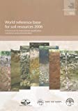 World reference base for soil resources 2006 : A framework for international classification, correlation and communication