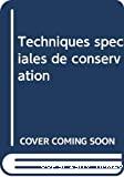 Techniques spéciales de conservation = Special readings in conservation = Lecturas especiales sobre técnicas de conservacion