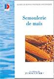 Guide de bonnes pratiques d'hygiène dans l'industrie de semoulerie de maïs