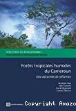 Forêts tropicales humides du Cameroun. une décennie de réformes