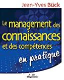 Le management des connaissances et des compétences en pratique