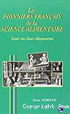 Les pionniers français de la science alimentaire