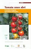 Tomate sous abri : protection intégrée - agriculture biologique