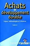 Achats et développement durable. Enjeux, méthodologies et initiatives.