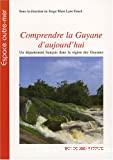 Comprendre la Guyane d'aujourd'hui