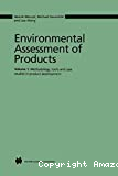 Environmental assessment of products. Vol. 1 : Methodology, tools and case studies in product development.