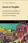 Espaces fragiles - Construction scientifique, dynamiques territoriales et action publique